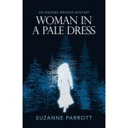 Woman in a Pale Dress (An Endora Brooks Mystery) by Suzanne Parrott