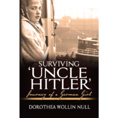 Surviving 'Uncle Hitler' ~ Journey of a German Girl (memoir)