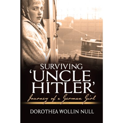 Surviving Uncle Hitler by Dorothea Wollin Null