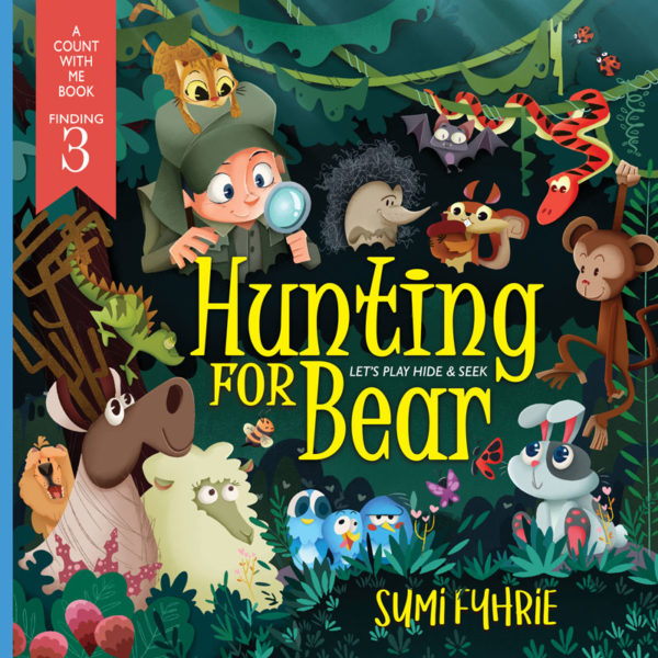 Hunting for Bear, Let's Play Hide and Seek by Sumi Fyhrie