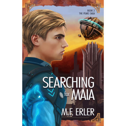 Searching for Maia, Book 2 The Peaks Saga by MF Erler
