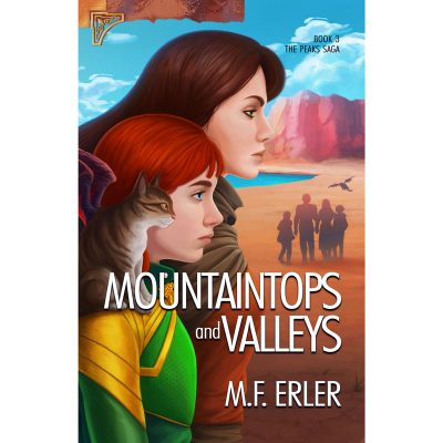 Mountaintops and Valleys, The Peaks Saga Book 3, by MF Erler