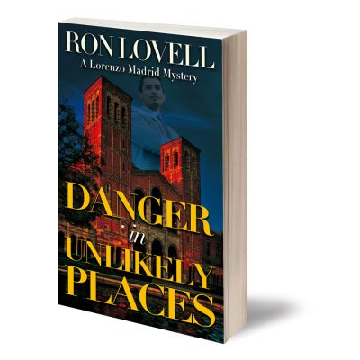 Danger in Unlikely Places, Lorenzo Madrid Mystery by Ron Lovell
