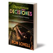 Dangerous Decisiones, A Lorenzo Madrid Mystery Book 4