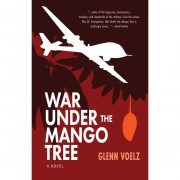 War Under the Mango Tree (a novel)