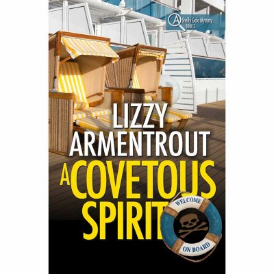 A Covetous Spirit, Book 2 Shelly Gale Mystery by Lizzy Armentrout