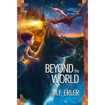 Beyond the World (The Peaks Saga Book 6) by M.F. Erler